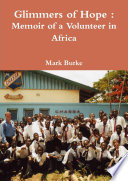 Glimmers Of Hope Memoir Of A Volunteer In Africa