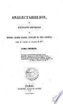 Analectabiblion, ou, Extraits critiques de divers livres rares, oubliés ou peu connus, tirés du cabinet du marquis D. R*** [and collected by him].