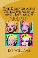 The Dead Or Alive Detective Agency And Hair Salon : the collective art alone could fill a museum....