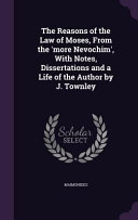 download ebook the reasons of the law of moses, from the 'more nevochim', with notes, dissertations and a life of the author by j. townley pdf epub