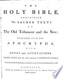 The Holy Bible  Containing the Sacred Texts of the Old Testament and the New  Together with the Apocrypha  With Notes and Annotations  Carefully Selected from the Most Eminent Commentators   With Plates