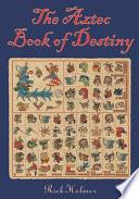 The Aztec Book of Destiny
