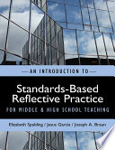 An Introduction to Standards Based Reflective Practice for Middle and High School Teaching