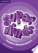 Super Minds Level 6 Teacher's Resource Book with Audio CD This Exciting Seven Level Course Enhances Your Students