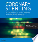 Coronary Stenting  A Companion to Topol s Textbook of Interventional Cardiology E Book