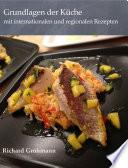 Grundlagen der Küche mit internationalen und regionalen Rezepturen