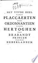 Placcaerten  ordonnantien  edicten  reglementen  tractaeten ende privilegien in dese Nederlanden uyt gegeven t  sedert den jaere M D C LXXV      Midtsgaeders diversche interpretatien  declaratien