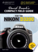 David Busch s Compact Field Guide for the Nikon D3200
