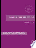 Failure-Free Education? Leaders Of The School Effectiveness And