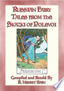 Russian Fairy Tales From The Skazki Of Polevoi 24 Russian Fairy Tales