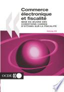 Commerce   lectronique et fiscalit   Mise en oeuvre des conditions cadres d Ottawa sur la fiscalit