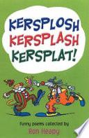 Kersplosh, Kersplash, Kersplat!