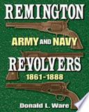 Remington Army and Navy Revolvers  1861 1888