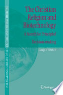 The Christian Religion And Biotechnology : americans. it animates, challenges, directs...