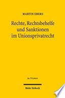 Rechte, Rechtsbehelfe und Sanktionen im Unionsprivatrecht