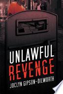 Unlawful Revenge