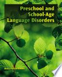 Preschool and School Age Language Disorders
