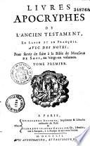 Livres Apocryphes de l Ancien Testament  en latin et en fran  ois  Avec des notes  pour servir de suite    la Bible de Monsieur De Saci  en vingt un volumes