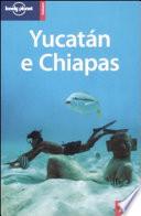 Yucat  n e Chiapas