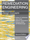 Remediation Engineering : being a sub-discipline of environmental engineering into...