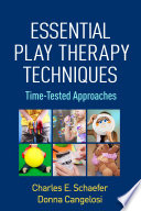 Essential Play Therapy Techniques