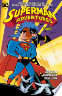 Superman Adventures Vol. 3 The Animated Series Was An Instant Classic Developed