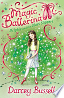 Delphie and the Glass Slippers  Magic Ballerina  Book 4
