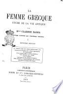 La femme grecque étude de la vie antique par Clarisse Bader