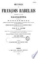 Oeuvres de François Rabelais contenant la vie de Gargantua et celle de Pantagruel