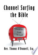 Channel Surfing the Bible