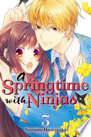 A Springtime With Ninjas : started dating, but now their...