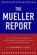 The Mueller Report: Report On The Investigation Into Russian Interference In The 2016 Presidential Election : this report was issued on april...