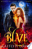 Blaze (Midnight Fire #3) : for fans of twilight, the vampire diaries, and...