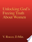 Unlocking God S Freeing Truth About Women