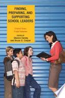Finding  Preparing  and Supporting School Leaders
