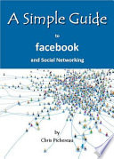 A Simple Guide to Facebook and Social Networking