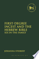 First Degree Incest and the Hebrew Bible