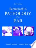 Schuknecht s Pathology of the Ear