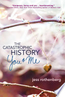 The Catastrophic History of You   Me Book PDF
