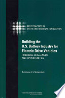 Building The U S Battery Industry For Electric Drive Vehicles  book