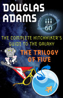 The Complete Hitchhiker s Guide to the Galaxy  The Trilogy of Five