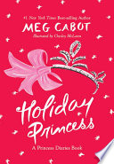 Holiday Princess  A Princess Diaries Book