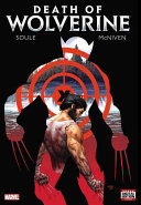 Death Of Wolverine : comes to a close. for logan, the century-old...