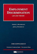 Employment Discrimination, Law and Theory, 2008 Supplement