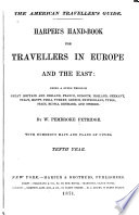 Harper s Hand book for Travellers in Europe and the East