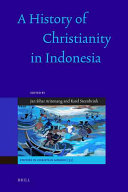 A History of Christianity in Indonesia