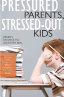 Pressured Parents Stressed Out Kids