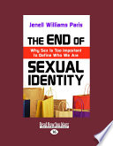 The End of Sexual Identity  Why Sex Is Too Important to Define Who We Are  Large Print 16pt