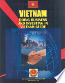 Doing Business And Investing In Vietnam Guide Volume 1 Strategic And Practical Information