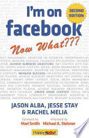 I m on Facebook  Now What     2nd Edition